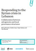 Responding to the Syrian crisis in Lebanon: collaboration between aid agencies and local governance structures