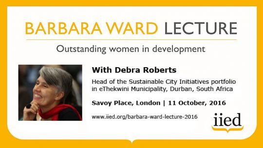 Champion of urban climate action Debra Roberts will deliver IIED's 2016 Barbara Ward Lecture. Click the image to apply to attend the event (Image: IIED)