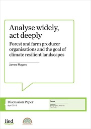 Analyse widely, act deeply: Forest and farm producer organisations and the goal of climate resilient landscapes