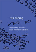 cover Fair fishing: supporting inclusive fiscal reform in fisheries