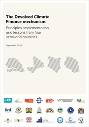 The devolved climate finance mechanisms: principles, implementation and lessons from four semi-arid countries